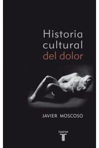 lib-historia-cultural-del-dolor-penguin-random-house-9788430608942