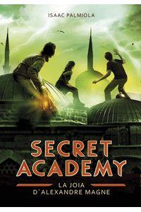 lib-la-joia-dalexandre-magne-secret-academy-2-penguin-random-house-9788490433515