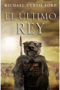 lib-el-ultimo-rey-penguin-random-house-9788490623633