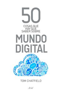 lib-50-cosas-que-hay-que-saber-sobre-mundo-digital-grupo-planeta-9788434400849