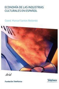 lib-economia-de-las-industrias-culturales-en-espanol-grupo-planeta-9788408129462