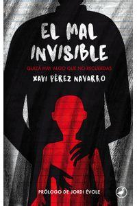 lib-el-mal-invisible-otros-editores-9788416673612