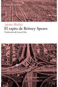 lib-el-rapto-de-britney-spears-libros-del-asteroide-9788415625193