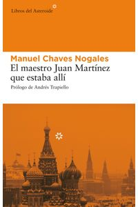 lib-el-maestro-juan-martinez-que-estaba-alli-libros-del-asteroide-9788492663699