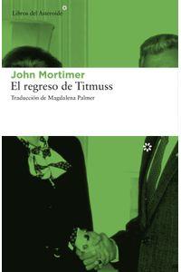 lib-el-regreso-de-titmuss-libros-del-asteroide-9788415625797