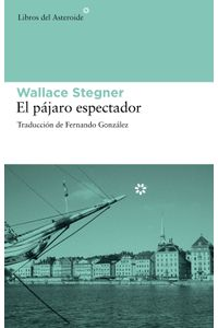 lib-el-pajaro-espectador-libros-del-asteroide-9788415625155