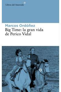 lib-big-time-la-gran-vida-de-perico-vidal-libros-del-asteroide-9788416213139