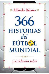 lib-366-historias-del-futbol-mundial-que-deberias-saber-grupo-planeta-9788427036406