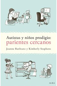 lib-autistas-y-ninos-prodigio-parientes-cercanos-alba-editorial-9788490652923