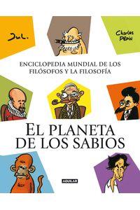 lib-el-planeta-de-los-sabios-enciclopedia-mundial-de-los-filosofos-y-la-filosofia-penguin-random-house-9788403012745