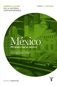 lib-mexico-mirando-hacia-dentro-tomo-4-19301960-penguin-random-house-9788430601479