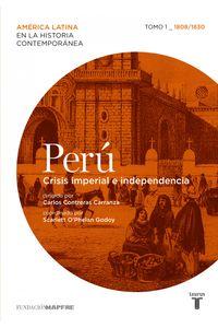 lib-peru-crisis-imperial-e-independencia-tomo-1-18081830-penguin-random-house-9788430607334