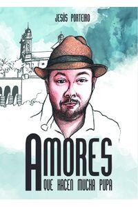 lib-amores-que-hacen-mucha-pupa-otros-editores-9788417054793