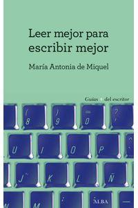 lib-leer-mejor-para-escribir-mejor-alba-editorial-9788490652121