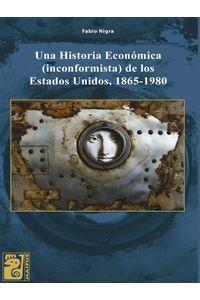 lib-una-historia-economica-inconformista-de-los-estados-unidos-18651980-otros-editores-9789873615757