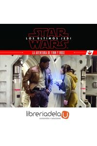 ag-star-wars-los-ultimos-jedi-la-aventura-de-finn-y-rose-editorial-planeta-sa-9788408180494