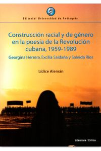 construccion-racial-y-de-genero-en-la-poesia-de-la-revolucion-cubana--9789587147070---udea