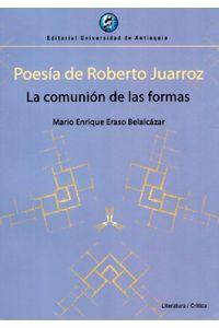 poesia-de-roberto-juarroz-la-comunion-de-las-formas----9789587147445---UDEA