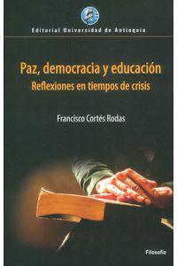 paz-democracia-y-educacion-9789587147667-udea