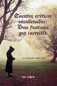 lib-cuentos-eroticos-encadenados-una-fantasia-gay-increible-vivelibro-9788416097203