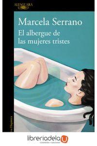 ag-el-albergue-de-las-mujeres-tristes-alfaguara-9788420414461