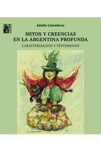 lib-mitos-y-creencias-en-la-argentina-profunda-otros-editores-9789874413093