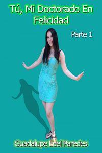 lib-tu-mi-doctorado-en-felicidad-parte-1-ebooks-patagonia-9789563686203