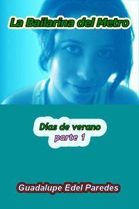 lib-la-bailarina-del-metro-dias-de-verano-parte-1-ebooks-patagonia-9789563686180