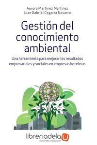ag-gestion-del-conocimiento-ambiental-una-herramienta-para-mejorar-los-resultados-empresariales-y-sociales-en-empresas-hoteleras-ediciones-piramide-9788436838794