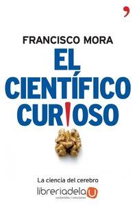 ag-el-cientifico-curioso-la-ciencia-del-cerebro-en-el-dia-a-dia-ediciones-temas-de-hoy-9788484606994