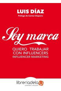 ag-soy-marca-quiero-trabajar-con-influencers-influencer-marketing-profit-editorial-9788416904259