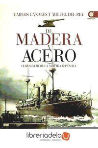 ag-de-madera-y-acero-el-resurgir-de-la-armada-espanola-9788441432901