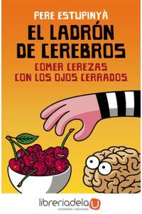ag-el-ladron-de-cerebros-comer-cerezas-con-los-ojos-cerrados-9788499926162