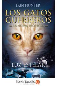 ag-los-gatos-guerreros-la-nueva-profecia-4-luz-estelar-9788498387438