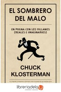 ag-el-sombrero-del-malo-reflexiones-sobre-villanos-reales-e-imaginarios-9788494458712