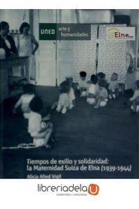 ag-tiempos-de-exilio-y-solidaridad-la-maternidad-suiza-de-elna-1939-1944-9788436267457