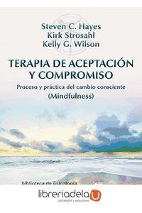 ag-terapia-de-aceptacion-y-compromiso-proceso-y-practica-del-cambio-consciente-mindfulness-9788433026958