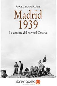 ag-madrid-1939-la-conjura-del-coronel-casado-9788437632674