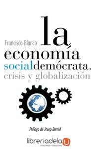 ag-la-economia-socialdemocrata-crisis-y-globalizacion-9788430961443