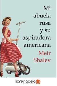 ag-mi-abuela-rusa-y-su-aspiradora-americana-9788493971946