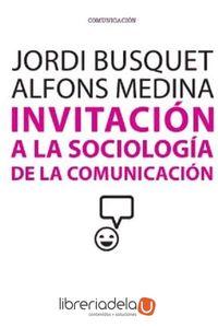 ag-invitacion-a-la-sociologia-de-la-comunicacion-9788490641026