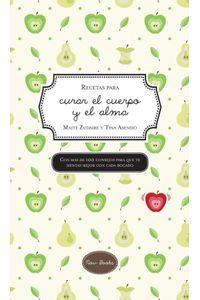 lib-recetas-para-curar-el-cuerpo-y-el-alma-ara-llibres-9788416245215