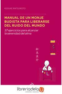ag-manual-de-un-monje-budista-para-liberarse-del-ruido-del-mundo-9788415945895
