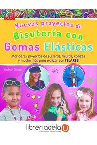 ag-nuevos-proyectos-de-bisuteria-con-gomas-elasticas-mas-de-25-proyectos-de-pulseras-figuras-collares-y-mucho-mas-para-realizar-con-telares-9788498744125