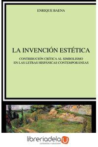 ag-la-invencion-estetica-contribucion-critica-al-simbolismo-en-las-letras-hispanicas-contemporaneas-9788437632834