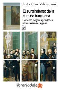 ag-el-surgimiento-de-la-cultura-burguesa-personas-hogares-y-ciudades-en-la-espana-del-siglo-xix-9788432316791