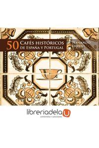 ag-50-cafes-historicos-de-espana-y-portugal-9788489323902