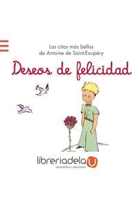 ag-deseos-de-felicidad-las-citas-mas-bellas-de-antoine-de-saint-exupery-9788421679579