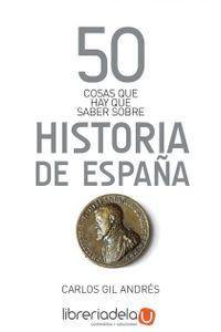 ag-50-cosas-que-hay-que-saber-sobre-la-historia-de-espana-9788434406384