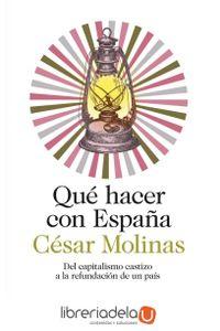 ag-que-hacer-con-espana-del-capitalismo-castizo-a-la-refundacion-de-un-pais-9788423346882